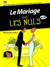 Mademoiselle Caroline - Le mariage pour les nuls.