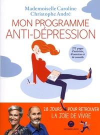 Mademoiselle Caroline et Christophe André - Mon programme anti-dépression.