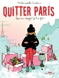 Mademoiselle Caroline - Quitter Paris - Vous en rêvez ? Je l'ai fait !.