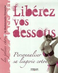 Mademoiselle Dimanche - Libérez vos dessous - Personnaliser sa lingerie coton.