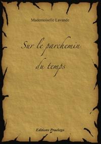 Mademoiselle Lavande - Sur le parchemin du temps.