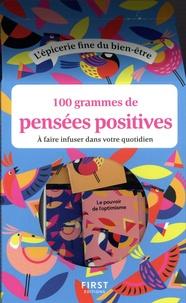 Mademoiselle Navie et Margaux Charpentier - 100 grammes de pensées positives à faire infuser dans votre quotidien.