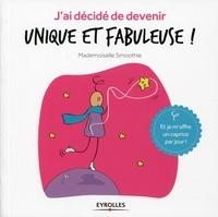 Mademoiselle Smoothie - J'ai décidé de devenir unique et fabuleuse !.