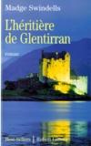 Madge Swindells - L'héritière de Glentirran.
