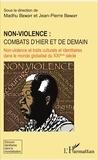 Madhu Benoit et Jean-Pierre Benoit - Non-violence : combats d'hier et de demain - Non-violence et traits culturels et identitaires dans le monde globalisé du XXIe siècle.