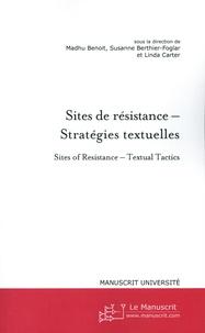 Madhu Benoit et Susanne Berthier-Foglar - Sites de résistance - Stratégies textuelles.