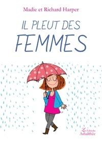 Madie Harper et Richard Harper - Il pleut des femmes.