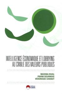 Madina Rival et Frank Bournois - Intelligence économique et lobbying au crible des valeurs publiques.