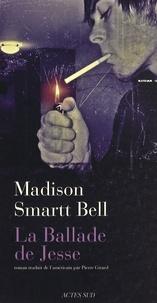 Madison Smartt Bell - La Ballade de Jesse.