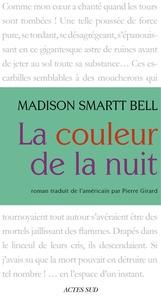 Madison Smartt Bell - La couleur de la nuit.