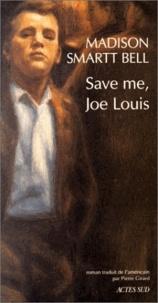 Madison Smartt Bell - Save me, Joe Louis.