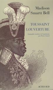 Madison Smartt Bell - Toussaint Louverture.