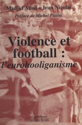 Violence et football. L'eurohooliganisme