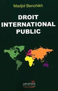 Madjid Benchikh - Madjid BENCHIKH «Droit international public».