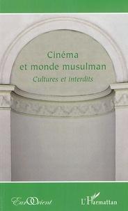 Madkour Thabet et Mayyar Al-roumi - Cinéma et monde musulman - Cultures et interdits.