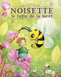 Mado Bocage et Laure Phélipon - Noisette - Le lutin de la forêt.