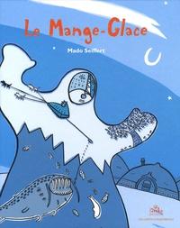 Mado Seiffert - Le Mange-Glace.