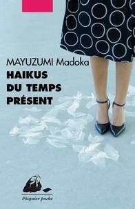 Madoka Mayuzumi - Haïkus du temps présent.