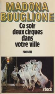 Madona Bouglione - Ce soir deux cirques dans votre ville.