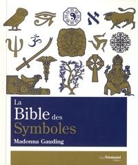 Madonna Gauding - La Bible des Symboles.