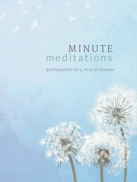 Madonna Gauding - Minute Meditations - Quick Practices for 5, 10 or 20 Minutes.