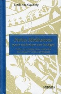 Petites Méditations pour maîtriser son budget - Utiliser les techniques de la méditation pour améliorer létat de ses finances.pdf