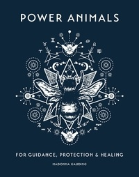 Madonna Gauding - Power Animals - For Guidance, Protection and Healing.