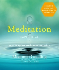 Madonna Gauding - The Meditation Experience - Your Complete Meditation Workshop in a Book.