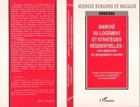 Madore et Marie-Hélène Le Goascoz - Marché du logement et stratégies résidentielles, une approche de géographie sociale.