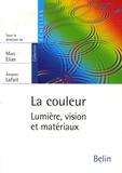Mady Elias et Jacques Lafait - La couleur - Lumière, vision et matériaux.