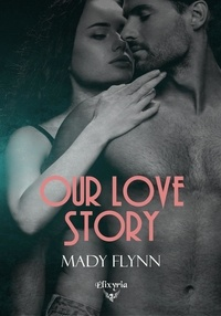Mady Flynn - Our love story.