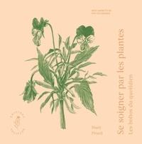 Mady Pirard - Se soigner par les plantes - Les bobos du quotidien.