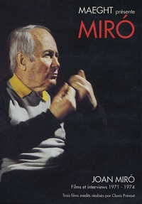 Fondation Maeght et Clovis Prévost - Joan Miro - Films et interviews 1971-1974, DVD.