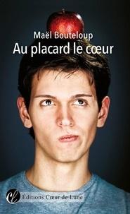 Maël Bouteloup - Au placard le coeur.
