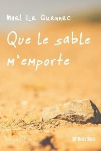 Mael le Guennec - Que le sable m'emporte.