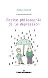 Maël Lemoine - Petite philosophie de la dépression.
