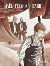 Maël et Frédéric Féjard - Les rêves de Milton Tome 2 : .