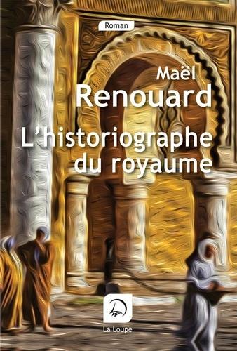 Maël Renouard - L'historiographe du royaume.