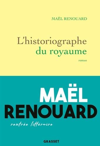 L'historiographe du royaume. roman