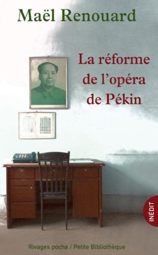 Maël Renouard - La réforme de l'opéra de Pékin.