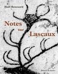 Maël Renouard - Notes sur Lascaux.