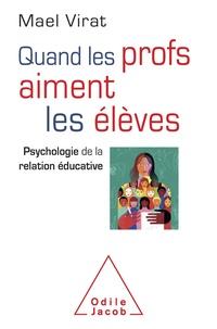 Téléchargements de livres Ipod Quand les profs aiment les élèves  - Psychologie de la relation éducative (French Edition) PDF CHM par Maël Virat