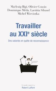 Maëlezig Bigi et Olivier Cousin - Travailler au XXIe siècle - Des salariés en quête de reconnaissance.