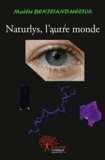 Maëlie Benistand-Hector - Naturlys, l'autre monde.