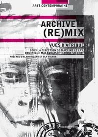 Maëline Le Lay et Dominique Malaquais - Archive (re)mix - Vues d'Afrique.