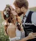 Maëlis Jamin-Bizet et Anne-Sophie Michat - Oh oui ! On se marie - Pour un mariage à votre image.