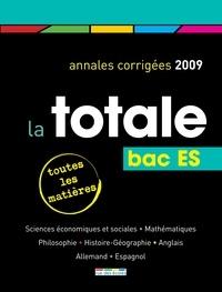 Maëlle Angles et Mireille Dautrey-Aubry - La totale Bac ES - Annales corrigées 2009.