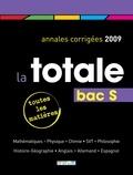Maëlle Angles et Bénédicte Bourgeois - La totale Bac S - Annales corrigées 2009.