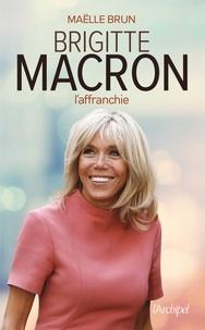 Maëlle Brun - Brigitte Macron - L'affranchie.