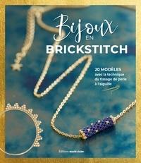 Maëlle Brun - Mes bijoux en brickstitch - 30 modèles avec la technique du tissage de perles à l'aiguille.